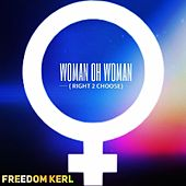 Woman Oh Woman (Right 2 Choose) de Freedom Kerl