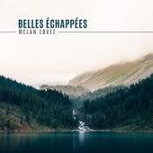 Belles Échappées by Welan Edvee