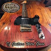 If Guitars Were Guns de Craig Gerdes