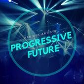 Progressive Future von Various Artists