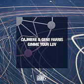 Gimme Your Luv by Cajmere