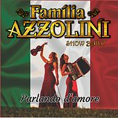 Parlando D`amore by Família Azzolini