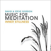 Music for Meditation - Inner Stillness de David and Steve Gordon