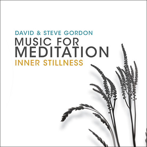 Music for Meditation - Inner Stillness by David and Steve Gordon