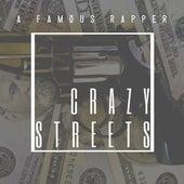 Crazy Street's (Radio Edit) de Famous Rapper