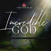 Incredible God by Chris Appau