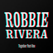 Together, Pt. 1 de Robbie Rivera