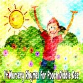 14 Nursery Rhymes for Pooch Diddle Dee de Canciones Para Niños