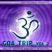 Goa Trip vol. 2 by Doctor Spook (Best of Goa, Psytrance, Acid Techno, Progressive House, Hard Trance, NuNRG, Trip Hop Anthems Mix) by Various Artists