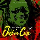Just In Case von Chezidek