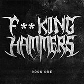 Fucking Hammers [Book One] by Various Artists