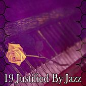 19 Justified by Jazz by Chillout Lounge