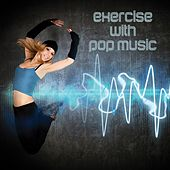 Exercise with Pop Music de Various Artists