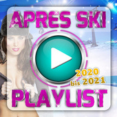 Apres Ski Playlist 2020 bis 2021 von Various Artists