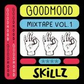 Skillz: Goodmood Mixtape, Vol. 1 by Various Artists