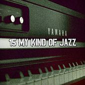 15 My Kind of Jazz by Bar Lounge