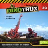 Folge 23: Aquadons / Die Rückkehr (Das Original-Hörspiel zur TV-Serie) von Dinotrux
