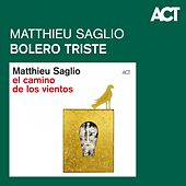 Bolero Triste de Matthieu Saglio