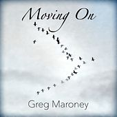 Moving On by Greg Maroney
