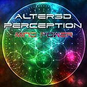 Mind Power by Altered Perception