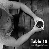 Old Rugged Cross (feat. David Dunn) by Table 19