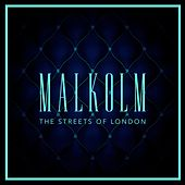 The Streets of London by Malkolm