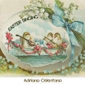 Easter Singing von Adriano Celentano