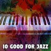 10 Good for Jazz by Bossa Cafe en Ibiza