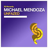 Unfazed by Michael Mendoza