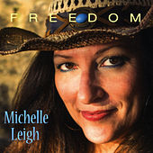Freedom by Michelle Leigh