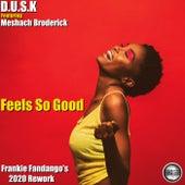Feels So Good von D.U.S.K