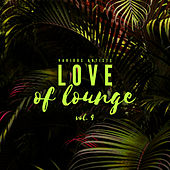 Love Of Lounge, Vol. 4 by Various Artists