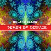 Demon Of Despair de Roland Clark