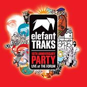 Elefant Traks 10th Anniversary (Live at The Forum) by Various Artists