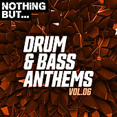 Nothing But... Drum & Bass Anthems, Vol. 06 de Various Artists