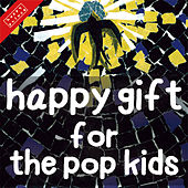Happy Gift For The Pop Kids de Various Artists
