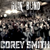 Goin' Blind - Acoustic by Corey Smith