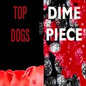 Top Dog/Dime Piece by Helena