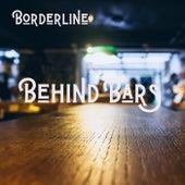 Behind Bars de Borderline