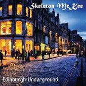 Edinburgh Underground de Skeleton McKee