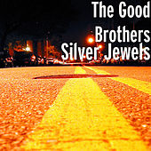 Silver Jewels von The Good Brothers