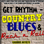 Get Rhythm - Country, Blues & Rock 'n' Roll de Various Artists