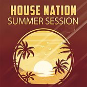 House Nation : Summer Session di Various Artists
