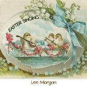 Easter Singing by Lee Morgan