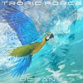 Oceans von Tropic Force