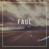 Vrati me by Faul