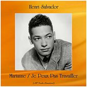 Marianne / Je Peux Pas Travailller (All Tracks Remastered) de Henri Salvador