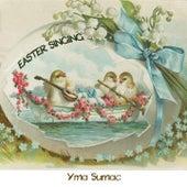 Easter Singing von Yma Sumac