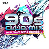90s Club Mix, Vol. 3 - The Ultimate Rave & Techno Hits von Various Artists