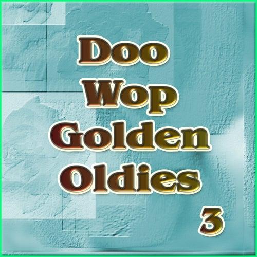 Doo Wop Golden Oldies Vol 3 by Various Artists